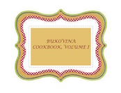 Bukovina Cookbook Volume I